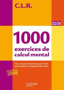C.l.r ; Mathematiques ; 1000 Exercices De Calcul Mental ; Ce2/cm ; Livre De L'eleve (edition 2011)