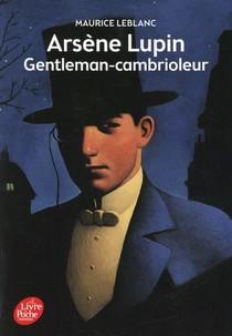 Arsene Lupin ; Gentleman-cambrioleur
