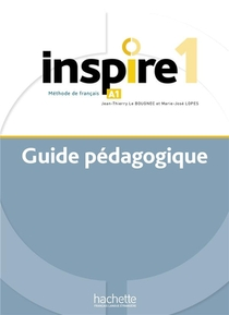 Inspire 1 : Guide Pedagogique + Audio (tests) Telechargeable - Methode De Fle
