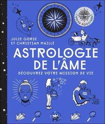 Astrologie De L'ame : Decouvrez Votre Mission De Vie