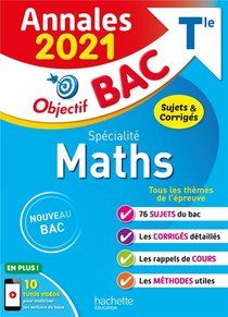 Objectif Bac ; Annales, Specialite Maths ; Terminale (edition 2021)