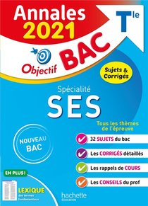 Objectif Bac ; Specialite Ses ; Terminale ; Annales ; Sujets Et Corriges