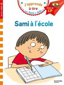 J'apprends A Lire Avec Sami Et Julie ; Niveau 1 ; Sami A L'ecole