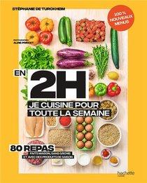 En 2h Je Cuisine Pour Toute La Semaine T.2 ; 80 Repas Fait Maison, Sans Gachis Et Avec Des Produits De Saison