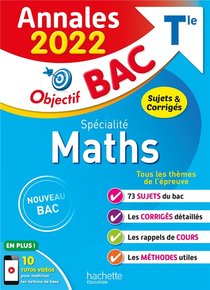 Objectif Bac ; Specialite Maths ; Terminale ; Annales (edition 2022)