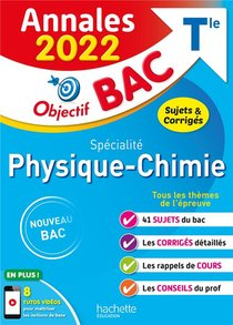 Objectif Bac ; Specialite Physique-chimie ; Terminale ; Annales (edition 2022)