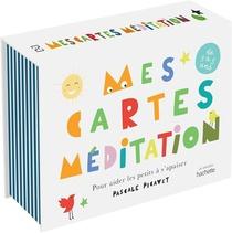 Mes Cartes Meditation : Pour Aider Les Petits A S'apaiser