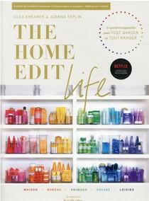 The Home Edit Life : Le Guide Anti-culpabilite Pour Posseder Tout Garder Et Tout Ranger