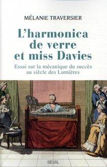 L'harmonica De Verre Et Miss Davies ; Essai Sur La Mecanique Du Succes Au Siecle Des Lumieres