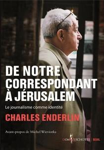 De Notre Correspondant A Jerusalem ; Le Journalisme Comme Identite