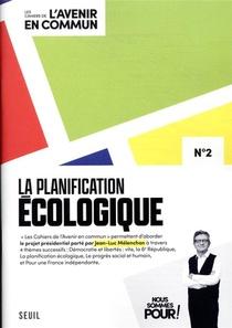 Les Cahiers De L'avenir En Commun T.2 ; La Planification Ecologique