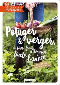 Tous A La Campagne ! Potager & Verger, De Bons Fruits Et Legumes Toute L'annee