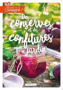 Tous A La Campagne ! Des Conserves Et Des Confitures Made In Jardin