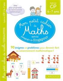 Mon Petit Cahier De Maths ; Cp ; Special Pedagogie De Singapour
