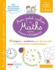 Mon Petit Cahier De Maths ; Ce1 ; Special Pedagogie De Singapour