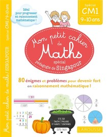 Mon Petit Cahier De Maths ; Cm1 ; Special Pedagogie De Singapour