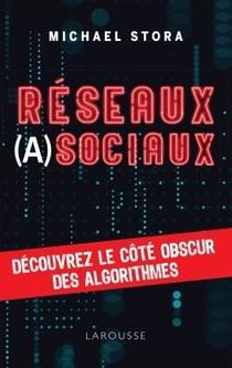Reseaux (a)sociaux ! Decouvrez Le Cote Obscur Des Algorithmes