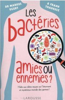 Les Bacteries : Amies Ou Ennemies ?