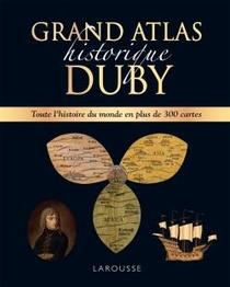 Grand Atlas Historique : Toute L'histoire Du Monde En Plus De 300 Cartes