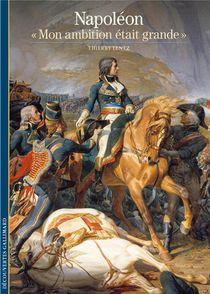 "Napoleon ; ""mon Ambition Etait Grande"""