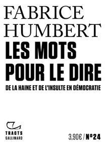 Les Mots Pour Le Dire ; De La Haine Et De L'insulte En Democratie