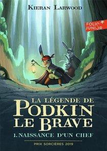 La Legende De Podkin Le Brave T.1 ; Naissance D'un Chef