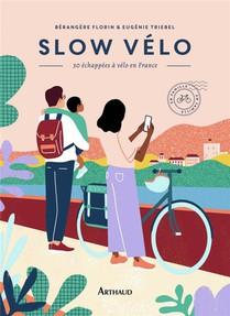 Slow Velo ; 30 Echappees En Velo En France