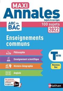 Maxi Annales Abc Du Bac ; Enseignements Communs : Terminale (edition 2022)