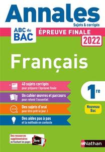 Annales Abc Du Bac ; Sujets & Corriges ; Francais : 1re (edition 2022)