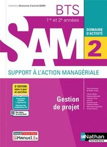 Domaines D'activites Gpme ; Domaine D'activite 2 : Gestion De Projet : Bts Sam 1re Et 2e Annees (edition 2021)