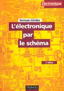 L'electronique Par Le Schema - Tome 1 - 2e Ed.
