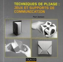 Techniques De Pliage ; Jeux Et Supports De Communication