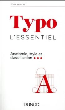 Typo, L'essentiel ; Anatomie, Style Et Classification