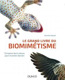 Le Grand Livre Du Biomimetisme ; S'inspirer De La Nature Pour Inventer Demain