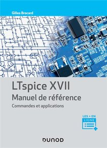 Ltspice Xvii ; Manuel De Reference, Commandes Et Applications