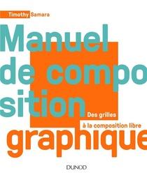 Manuel De Composition Graphique ; Des Grilles A La Composition Libre
