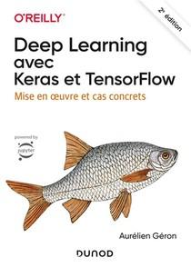 Deep Learning Avec Keras Et Tensorflow ; Mise En Oeuvre Et Cas Concrets (2e Edition)