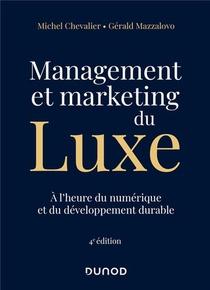 Management Et Marketing Du Luxe : A L'heure Du Numerique Et Du Developpement Durable (4e Edition)