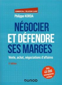 Negocier Et Defendre Ses Marges ; Vente, Achat, Negociations D'affaires (6e Edition)