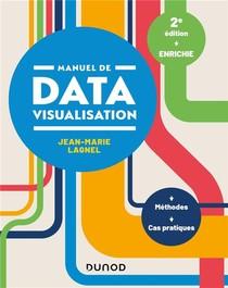 Manuel De Datavisualisation ; Methodes, Cas Pratiques (2e Edition)