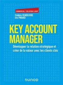 Key Account Management ; Les Techniques De Developpement Des Comptes Cles
