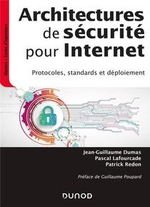 Architectures De Securite Pour Internet ; Protocoles, Standards Et Deploiement