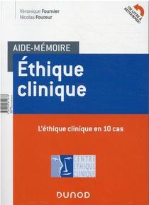 Aide-memoire ; Ethique Clinique : En 10 Cas