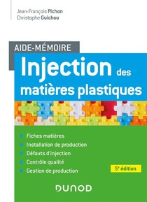 Aide-memoire ; Injection Des Matieres Plastiques (5e Edition)