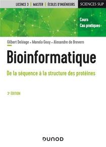 Bioinformatique : De La Sequence A La Structure Des Proteines (3e Edition)