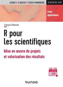 R Pour Les Scientifiques ; Mise En Oeuvre De Projets Et Valorisation Des Resultats