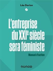 L'entreprise Du Xxie Sera Feministe : Manuel D'action