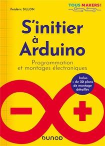S'initier A Arduino : Programmation Et Montages Electroniques