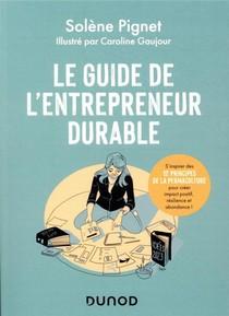 Le Guide De L'entrepreneur Durable : S'inspirer Des 12 Principes De La Permaculture Pour Creer Impact Positif, Resilience Et Abondance !