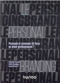 Le Personal Branding : Pourquoi Et Comment En Faire Un Atout Professionnel ?